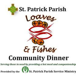 St. Patrick Parish Loaves & Fishes Community Dinner @ St. Patrick Catholic Church