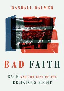 Bad Faith by Randall Balmer